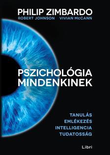 Zimbardo, Philip G. - Johnson, Robert L. - McCann, Vivian - Pszichológia mindenkinek 2. - Tanulás - Emlékezés - Intelligencia - Tudatosság