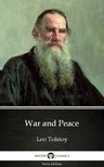 Delphi Classics Leo Tolstoy, - War and Peace by Leo Tolstoy (Illustrated) [eKönyv: epub,  mobi]
