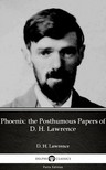 Delphi Classics D. H. Lawrence, - Phoenix: the Posthumous Papers of D. H. Lawrence by D. H. Lawrence (Illustrated) [eKönyv: epub,  mobi]