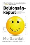 Mo Gawdat - Boldogságképlet - Tervezd meg az örömteli élethez vezető utat [eKönyv: epub,  mobi]