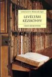 KÖRMENDY LAJOS (SZERK.) - LEVÉLTÁRI KÉZIKÖNYV - OSIRIS KÉZIKÖNYVEK -