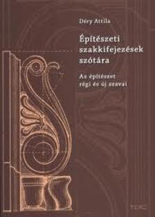 Déry Attila - Építészeti szakkifejezések szótára