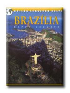 Beppe Ceccato - BRAZÍLIA - A VILÁG LEGSZEBB HELYEI (ÚJ)