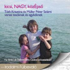 Tóth Kriszta-Müller Péter Sziámi - KICSI-NAGY-KÖZÉPSŐ - HANGOSKÖNYV