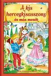 Sebők Zsigmond - A KIS HERCEGKISASSZONY ÉS MÁS MESÉK<!--span style='font-size:10px;'>(G)</span-->