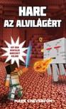 Mark Cheverton - Harc az Alvilágért - Egy nem hivatalos Minecraft-kaland 2. [eKönyv: epub, mobi]<!--span style='font-size:10px;'>(G)</span-->