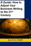 Colby H.E: - E-Guide: How to Adjust Your Business Writing to the 21st Century [eKönyv: epub,  mobi]
