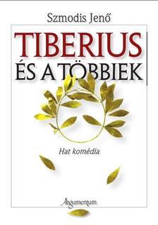 Szmodis Jenő - Tiberius és a többiek