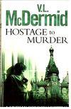 Val McDermid - Hostage to Murder [antikvár]