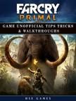 Games HSE - Far Cry Primal Game Unofficial Tips Tricks & Walkthroughs [eKönyv: epub,  mobi]