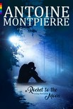 Montpierre Antoine - A rocket to the moon... [eKönyv: epub,  mobi]