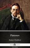 Delphi Classics Anton Chekhov, - Platonov by Anton Chekhov (Illustrated) [eKönyv: epub,  mobi]