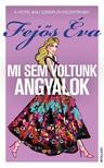 Fejős Éva - Mi sem voltunk angyalok<!--span style='font-size:10px;'>(G)</span-->