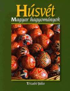 Tészabó Júlia - Húsvét - Magyar hagyományok