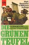 Moore, Robin - Die Grünen Teufel [antikvár]
