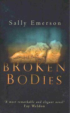 EMERSON, SALLY - Broken Bodies [antikvár]