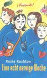 RUSHTON, ROSIE - Eine echt nervige Woche [antikvár]