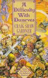 GARDNER, CRAIG SHAW - A Difficulty With Dwarves [antikvár]