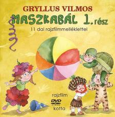 Gryllus Vilmos - MASZKABÁL 1. RÉSZ - 11 DAL RAJZFILMMELLÉKLETTEL