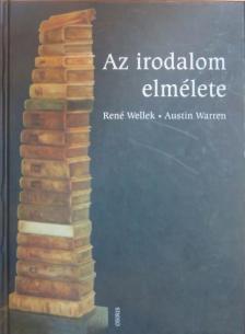 WELLEK,RENÉ-WARREN,AUSTIN - Az irodalom elmélete