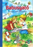 - BABUSGATÓ - MONDÓKÁK, DALOK GYERMEKEKNEK