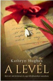 Kathryn Hughes - A levél