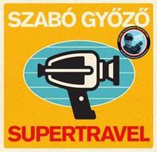 Szabó Győző - Supertravel - DVD melléklettel #