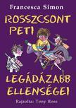 Francesca Simon - Rosszcsont Peti legádázabb ellenségei<!--span style='font-size:10px;'>(G)</span-->
