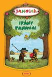 Janosch - Irány Panama! - Történet arról, hogyan utazott Kistigris és Kismackó álmai országába<!--span style='font-size:10px;'>(G)</span-->