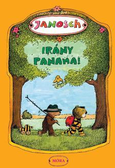 Janosch - Irány Panama! - Történet arról, hogyan utazott Kistigris és Kismackó álmai országába