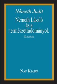 Németh Judit - Németh László és a természettudományok
