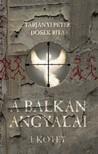 Tarjányi Péter Dosek Rita - - A Balkán angyalai I. rész [eKönyv: epub, mobi]<!--span style='font-size:10px;'>(G)</span-->