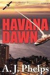 Phelps A.J. - Havana Dawn (A Cade Forrester Novel) [eKönyv: epub,  mobi]