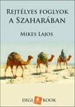 Mikes Lajos - Rejtélyes foglyok a Szaharában [eKönyv: epub, mobi]<!--span style='font-size:10px;'>(G)</span-->