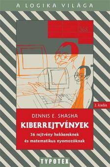 Dennis E. Shasha - Kiberrejtvények/36 rejtvény hekkereknek és matematikus nyomozóknak/