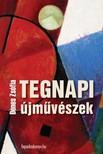 Dénes Zsófia - Tegnapi újművészek [eKönyv: epub, mobi]