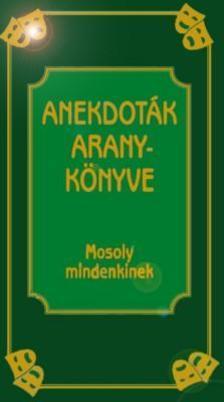 KÖVES JÓZSEF - Anekdoták aranykönyve