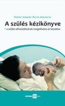 Penny Simkin - Ruth Ancheta - A szülés kézikönyve - a szülés elhúzódásának megelőzése és kezelése