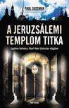 Paul Sussman - A jeruzsálemi templom titka