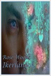 Rose Woods - Ikerlángok [eKönyv: epub, mobi]<!--span style='font-size:10px;'>(G)</span-->