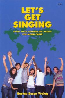 LET`S GET SINGING, MUSIC FROM AROUND THE WORLD FOR MIXED CHOIR