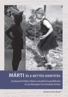 Andrási Andor - Márti és a kettős identitás