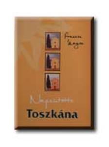 MAYES, FRANCES - Napsütötte Toszkána