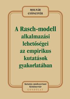 Molnár Gyöngyvér - A Rasch-modell alkalmazási lehetőségei az empirikus kutatások gyakorlatában. Alapvető elemzések a társadalomtudományi kutatásokban