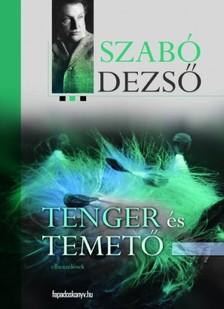 SZABÓ DEZSŐ - Tenger és temető [eKönyv: epub, mobi]
