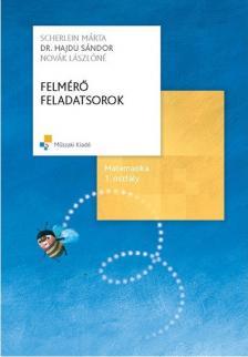 Scherlein Márta, Hajdu Sándor - MK-4172-4-K MATEMATIKA FELMÉRŐ FELADATSOROK 1.O. KERETTANTERV 2012