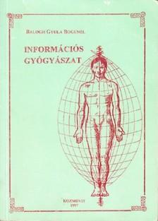 BALOGH GYULA BOGUMIL - Információs gyógyászat [eKönyv: epub, mobi]