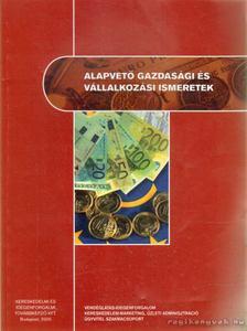 Dr. Burkáné Szolnoki Ágnes - Alapvető gazdasági és vállalkozási ismeretek [antikvár]