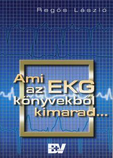 REGŐS L. - AMI AZ EKG KÖNYVEKBŐL KIMARAD...