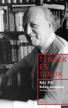 Réz Pál - Bokáig pezsgőben - hangos memoár - A beszélgetőtárs: Parti Nagy Lajos [eKönyv: epub, mobi]